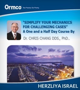 Simplify your Mechanicsfor Challenging Cases – Herzliya Israel